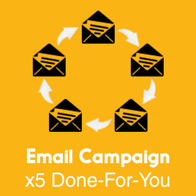 Email Campaign Done For You x5
