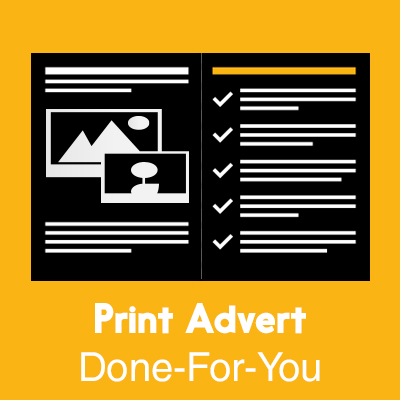Print Advert Done For You